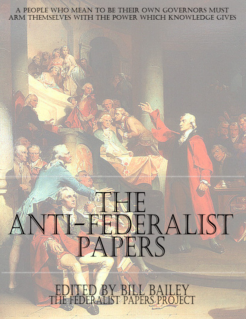 antifederalist papers The federalist papers are a series of 85 essays arguing in support of the united states constitutionalexander hamilton, james madison, and john jay were the authors behind the pieces, and the three men wrote collectively under the name of publius.
