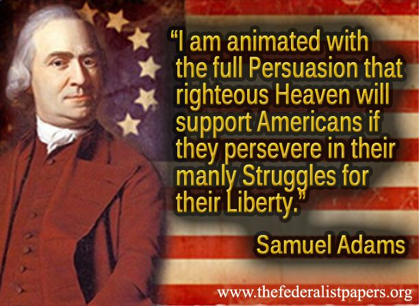 Samuel Adams Quote - Heaven Will Support America In Its Struggle For Liberty