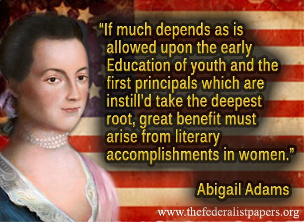 A biography of the early life education and ideologies of abigail adams